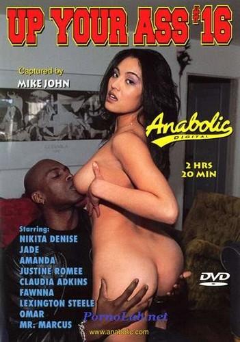 Up Your Ass 16 - Amanda, Claudia Adkins, Fawna, Jade Sweet, Justine Romee, Nikita Denise, Lexington Steele, Mr. Marcus, Omar Williams (Anabolic-2000)